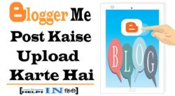 Blogger Me New Post Kaise Upload Kare