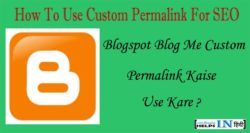Blogger Blog Me Custom Permalink Kaise Use Karte Hai