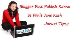 Blogger Post Publish Karne Se Pahle Jane 10 Jaruri Tips