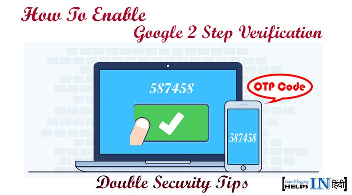 Apne Gmail Account Me 2 Step Verification Kaise Enable Kare – Double Security Tips