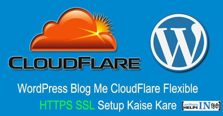 Wordpress Blog Me CloudFlare Flexible HTTPS SSL Setup Kaise Kare