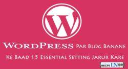 Wordpress Par Blog Banane Ke Baad Kya Kare