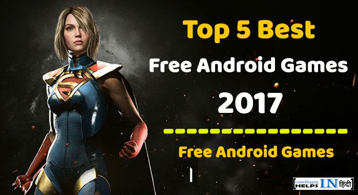Top 5 Best Free Android Games 2017